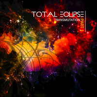 Total Eclipse - Transmutation, Pt. 1