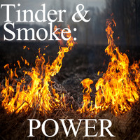 Nature Sounds - Tinder and Smoke: Power