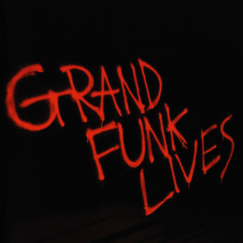 Grand Funk Railroad - Grand Funk Lives