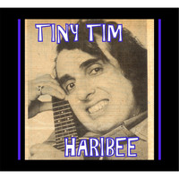 Tiny Tim - Haribee