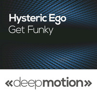 Hysteric Ego - Get Funky