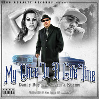 Danny Boy - My Once in a Life Time (feat. Charm & Kozme)