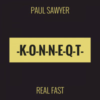 Paul Sawyer - Real Fast