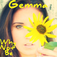 Gemma - Why Not Be