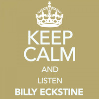 Billy Eckstine - Keep Calm and Listen Billy Eckstine
