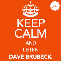 Dave Brubeck - Keep Calm and Listen Dave Brubeck, Vol. 1