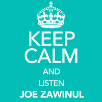 Joe Zawinul - Keep Calm and Listen Joe Zawinul
