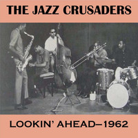 The Jazz Crusaders - Lookin' Ahead - 1962