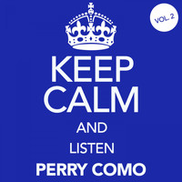 Perry Como - Keep Calm and Listen Perry Como, Vol. 2