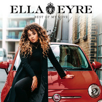 Ella Eyre - Best Of My Love