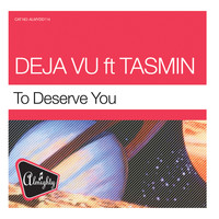 Déjà Vu - Almighty Presents: To Deserve You (feat. Tasmin)