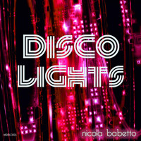 Nicola Babetto - Disco Lights