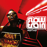 Slow Train Soul - Illegal Cargo