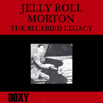 Jelly Roll Morton - The Bluebird Legacy