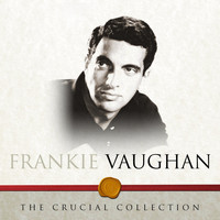 Frankie Vaughan - The Crucial Collection