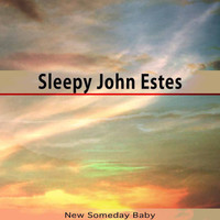 Sleepy John Estes - New Someday Baby