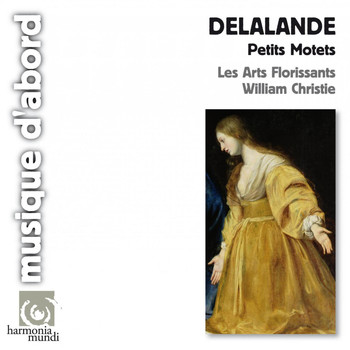 Les Arts Florissants and William Christie - De Lalande: Petits Motets