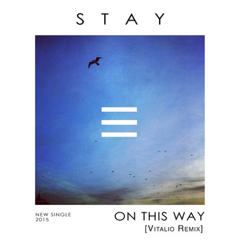 Stay - On This Way(Vitalio Remix)