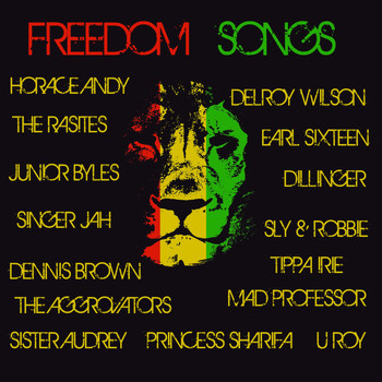 Various Artists - Freedom Songs: The Best of Reggae, Dub & Roots Conscious Music with Mad Professor, Sly & Robbie, Uroy, Delroy Wilson, Horace Andy & More!