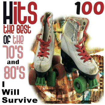 Various Artists - Hits 100: The Best of the 70's and 80's, I Will Survive