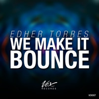 Edher Torres - We Make It Bounce EP
