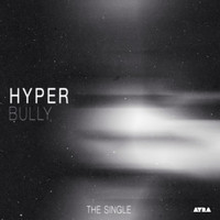 Hyper - Bully - The Single