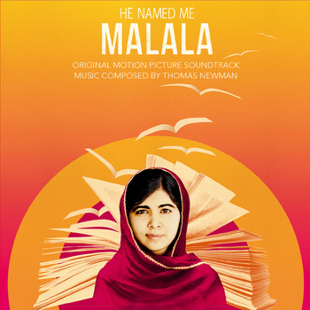 Thomas Newman - He Named Me Malala (Original Motion Picture Soundtrack)