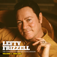 Lefty Frizzell - The Complete Columbia Recording Sessions, Vol. 1 - 1950-1951