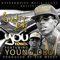 Young Dro - You (Remix) [feat. Young Dro]