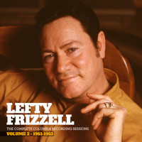 Lefty Frizzell - The Complete Columbia Recording Sessions, Vol. 2 - 1951-1953