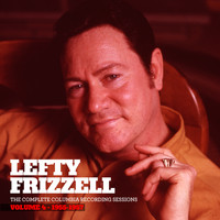 Lefty Frizzell - The Complete Columbia Recording Sessions, Vol. 4 - 1955-1957