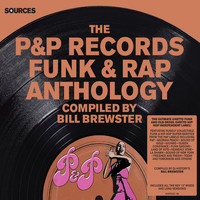 Bill Brewster - Sources - The P&P Records Funk & Rap Anthology Compiled by Bill Brewster