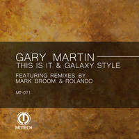 Gary Martin - This Is It & Galaxy Style