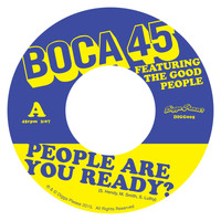 Boca 45 - People Are You Ready? (feat. The Good People)
