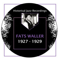 Fats Waller - Historical Jazz Recordings: 1927-1929