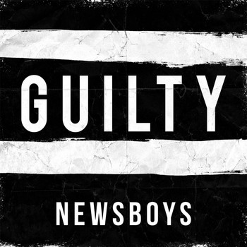 Newsboys - Guilty