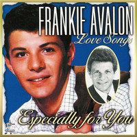 Frankie Avalon - Love Songs Especially For You