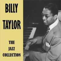 Billy Taylor - The Jazz Collection