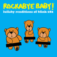 Rockabye Baby! - Lullaby Renditions of Blink 182
