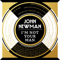 John Newman - I'm Not Your Man