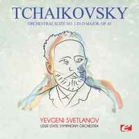 Pyotr Ilyich Tchaikovsky - Tchaikovsky: Orchestral Suite No. 1 in D Major, Op. 43 (Digitally Remastered)