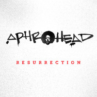 Aphrohead - Resurrection