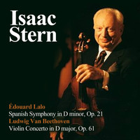 Isaac Stern - Édouard Lalo: Spanish Symphony in D minor, Op. 21 - Ludwig Van Beethoven: Violin Concerto in D major, Op. 61