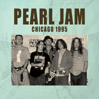 Pearl Jam - Chicago 1995 (Live)