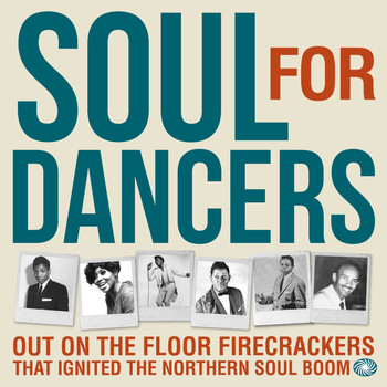 Various Artists - Soul for Dancers: Out on the Floor Firecrackers That Ignited the Northern Soul Boom