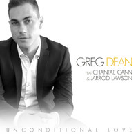 Greg Dean - Unconditional Love (feat. Chantae Cann and Jarrod Lawson)