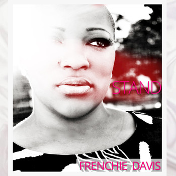Frenchie Davis - Stand (By Me)