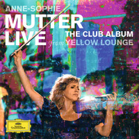 Anne-Sophie Mutter - The Club Album (Live From Yellow Lounge)