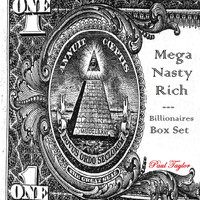 Paul Taylor - Mega Nasty Rich: Billionaires Box Set