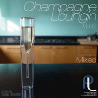 Eddie Silverton - Champagne Loungin, Vol. 6 Mixed